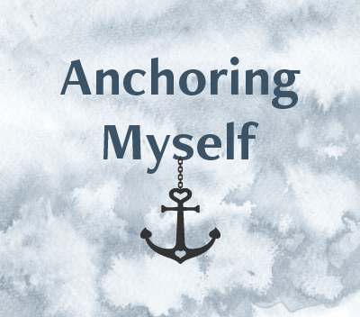 Anchoring Yourself When Life Feels Like a Sh*tstorm